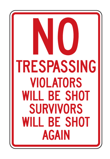 buy our aluminum quotno trespassing violators will be shot
