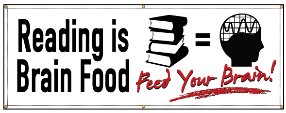 Buy Our Quot Reading Is Brain Food Quot Banner From Signs World Wide