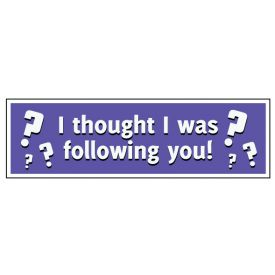 I thought I was following you decal image