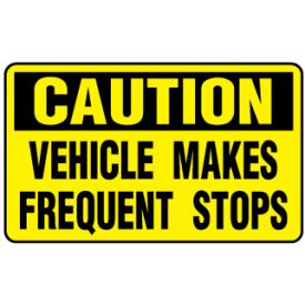 Caution Vehicle Makes Frequent Stops 4x7 magnetic image