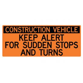 Construction Vehicle Sudden Stops 24x60 sign image