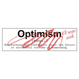 Optimism It'll Never Work decal image