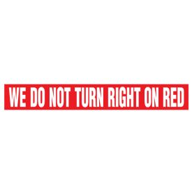 We Do Not Turn Right On Red decal image