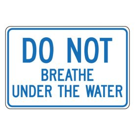 Do Not Breathe Under Water sign image
