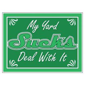 My Yard Sucks sign image