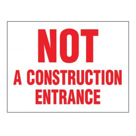Not A Construction Entrance sign image