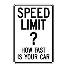 Speed Limit How Fast is Your Car sign image