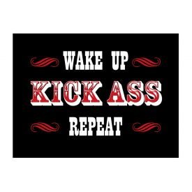 Wake Up Kick Ass Repeat print image
