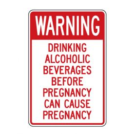 Warning Drinking Can Cause Pregnancy sign image