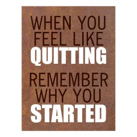 When You Feel Like Quitting Poster print image