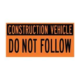 Construction Vehicle Do Not Follow 12x24 Decal Image