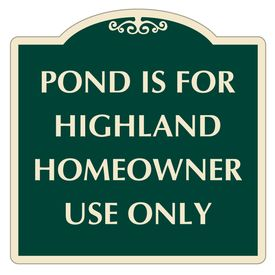 Pond is for Highland Homeowner Use Only sign image