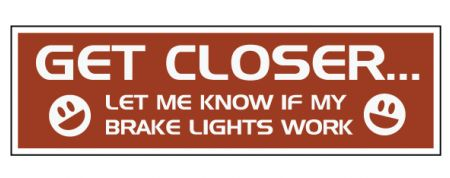 Get Closer bumper sticker image