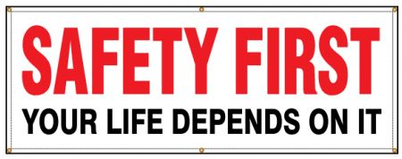 Safety First Your Life Depends on it banner image
