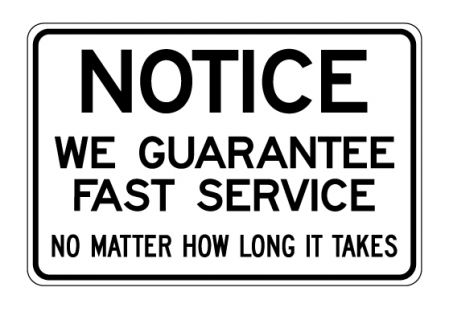 Notice We Guarantee Fast Service sign image