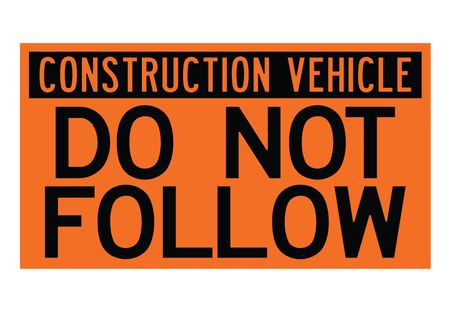 Construction Vehicle Do Not Follow 22x40 decal image