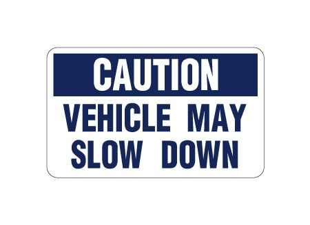 Caution Vehicle May Slow Down Car Sign Image