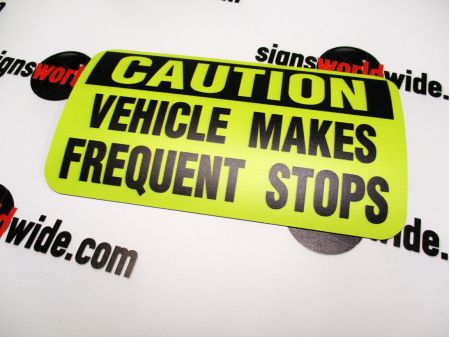 Caution Frequent Stops 4x7