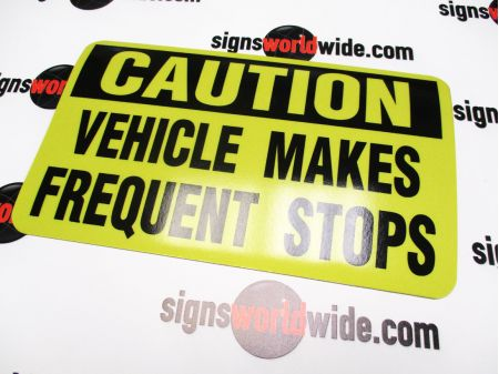 Caution Frequent Stops Reflective 6x10 Image 1