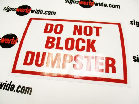 Do Not Block Dumpster Laminated Non Reflective Decal