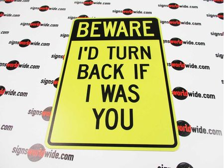 Beware I'd Turn Back Aluminum Sign Image 1