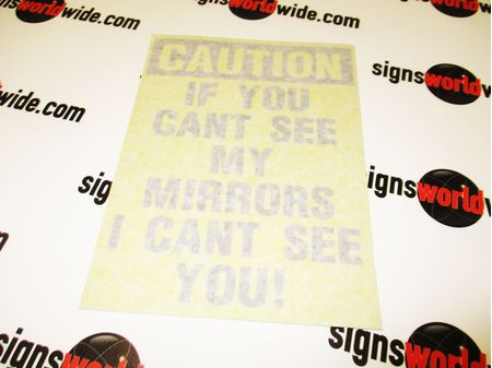 Caution If You Can't See My Mirrors Decal Image with Transfer Tape 1