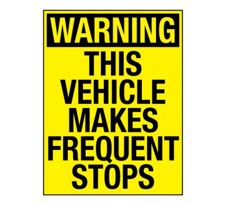 Warning This Vehicle Makes Frequent Stops 8x6 decal image