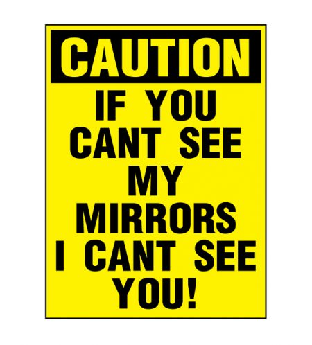 Caution If You Can't See My Mirrors 8x6 decal image