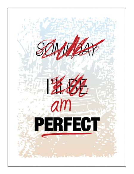 Someday I'll Be Perfect EDIT Poster print image