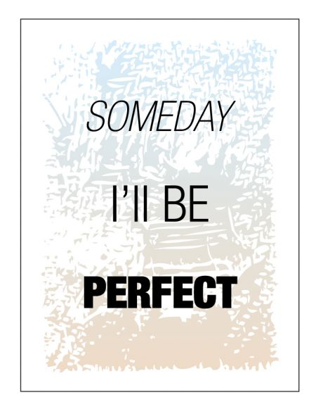 Someday I'll Be Perfect Canvas print image
