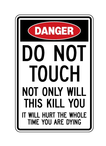 buy our aluminum danger do not touch this will kill you sign at