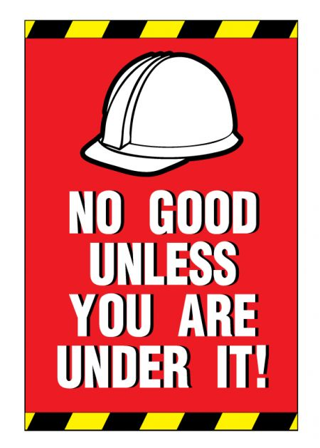 No Good Unless You Are Under It sign image