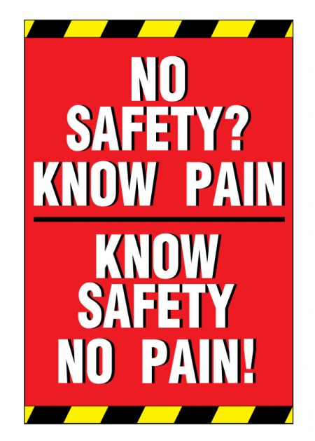 NO SAFETY KNOW PAIN sign image